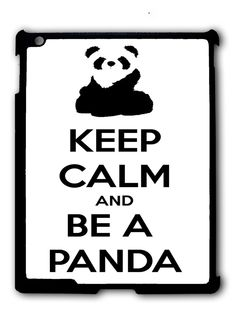 Keep Calm And Be A Panda Ipad Case, Available For Ipad 2, Ipad 3, Ipad 4 , Ipad Mini And Ipad Air