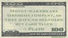 Plato Money Quote saying those entirely focused on getting more money are dull because their attention is so narrowly placed on what everything is worth