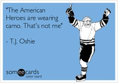 'The American Heroes are wearing camo. That's not me' - T.J. Oshie.