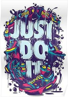 'just do it ' Poster by fatmamohamed – Graffiti World Graffiti Wallpaper, Graffiti Art, Cool Wallpaper, Mobile Wallpaper, Wallpaper Bonitos, Nike Wallpaper Iphone, Image Swag, Sneakers Wallpaper, Dope Wallpapers