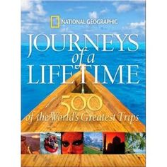 """Read """"Journeys of a Lifetime 500 of the World's Greatest Trips"""" by National Geographic available from Rakuten Kobo. Compiled from the favorite trips of National Geographic's travel writers, Journeys of a Lifetime spans the globe to high. National Geographic Travel, National Geographic Society, Best Coffee Table Books, Best Travel Books, Ocean Cruise, Stunning Photography, Travel Photography, Famous Photography, Photography Books"""