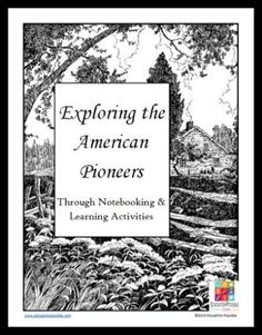 Exploring the American Pioneers Through Notebooking & Learning Activities @Education Possible FREE subscriber download  We've developed a guide for you to use as you study the Pioneers of the American Frontier. Use it as a way to record what you are learning or as a springboard to direct your learning. If you have young teens, consider letting them take the lead completing the guide, fostering independent learning.