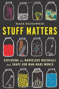 Stuff Matters: Exploring the Marvelous Materials That Shape Our Man-Made World by Mark Miodownik http://www.amazon.com/dp/0544236041/ref=cm_sw_r_pi_dp_jG5Fub18RVNMZ