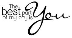 the best part of my day is.......YOU<3