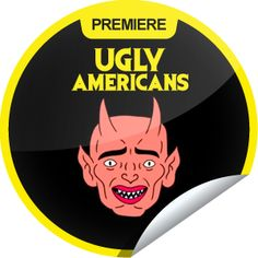Ugly Americans Season 3 Premiere Ugly Americans, Comedy Central, Season 3, Being Ugly, Life, Illustrations