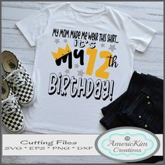 """""""Mom Made me Wear this Shirt It's my 12th Birthday"""" SVG Digital Download, Cutting file, T-shirt Design 12th Birthday, Cutting Files, Shirt Designs, Mom, Digital, How To Wear, T Shirt, Supreme T Shirt, Tee Shirt"""