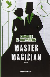 la biblioteca del libraio: Trame e opinioni: Master Magician di Charlie N. Ho...