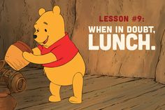 For a bear of very little brains, Pooh Bear certainly has a lot of insight into life's sweet lessons.