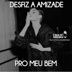 Desconhecer Desfazer Amizade Inimiga Images O, Funny Images, Frases Humor, Sarcastic Quotes, Audrey Hepburn, Funny Posts, Haha, Female, My Love