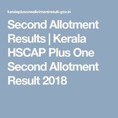 Second Allotment Results | Kerala HSCAP Plus One Second Allotment Result 2018