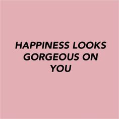 The words - quote - happiness - gorgeous - inspiration - l'Etoile Luxury Vintage Motivacional Quotes, Words Quotes, Qoutes, Pink Quotes, Quotes On Pink Colour, Quotes Women, Quotes Images, Friend Quotes, Short Quotes