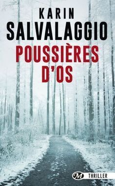 Buy Poussières d'os by Karin Salvalaggio and Read this Book on Kobo's Free Apps. Discover Kobo's Vast Collection of Ebooks and Audiobooks Today - Over 4 Million Titles! Lus, Books, Julien, Thrillers, Cover, Libros, Novels To Read, Books To Read, Readers Notebook