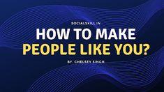 SOCIAL SKILL ~ ||Lead Your Life|| : How to make people like you? -SocialSkill