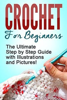 SEWING FOR BEGINNERS PROJECTS CROCHET: Crochet for Beginners: The Ultimate Step by Step Guide with Illustrations and Pictures! You'll open up a whole new world for yourself when you learn how to crochet,no limit as to what can be made. by rosanna Crochet Simple, Crochet Gratis, Crochet Basics, Easy Crochet Patterns, Knit Or Crochet, Learn To Crochet, Crochet Hooks, Crotchet, Crochet Tutorials
