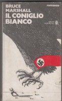 Bruce Marshall: Il coniglio bianco. Mondadori 1975