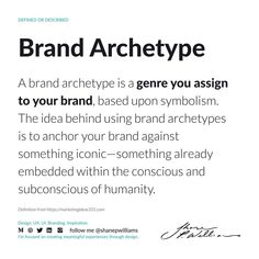 A brand archetype is a genre you assign to your brand, based upon symbolism. The idea behind using brand archetypes is to anchor your brand against something iconic—something already embedded within the conscious and subconscious of humanity. Brand Archetypes, Consciousness, Definitions, Anchor, Branding, Symbols, Knowledge, Brand Management, Anchor Bolt