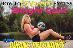 How to prevent excess pregnancy weight gain.  Tips and tricks to help you not gain excess pregnancy weight gain and have a healthy and fit pregnancy.