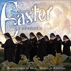 Benedictines Of Mary Queen Of Apostles - Easter At Ephesus