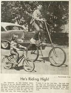 June 22, 1964 - Jim Schmirler, 15, of Schofield rides high above his sister, Yvonne, 5, on his specially built bicycle.