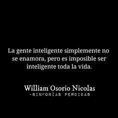 Imposible ser inteligente toda la vida