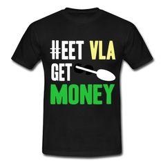 eet vla get money