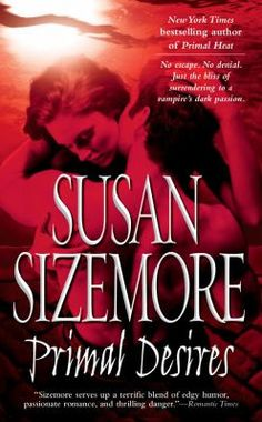 """Primal Desires by Suzan Sizemore (Primes #7): A master magician known as """"The Beast Master"""" for his Las Vegas performances with big cats, Jason Cage, the Prime of his vampire family, uses his remarkable telepathic skills to rescue beautiful Sofia Hunyara from a werewolf attack and sets out to teach her about her family's secret history as wolf tamers and about her role as his destined bondmate."""