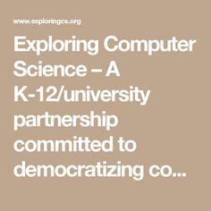 Exploring Computer Science – A K-12/university partnership committed to democratizing computer science.