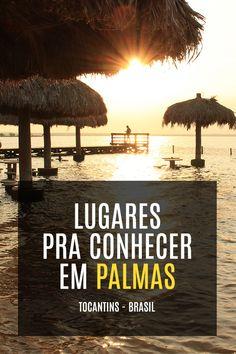 Lugares pra conhecer em Palmas - Tocantins - Brasil