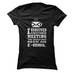 Do you hate meetings? Show people that office humor, with this great shirt!