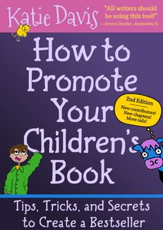 Learn How to Promote Your Children's Book with author Katie Davis's How to Promote Your Children's Book: Tips, Tricks, and Secrets to Create a Bestseller Writing Kids Books, Memoir Writing, Writing Tips, My Books, Editing Writing, Creative Writing, Learning To Write, Children's Picture Books, Book Launch