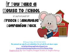 """""""If You Take a Mouse to School"""" Speech and Language Compan"""