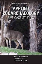 """Applied Zooarchaeology : Five Case Studies by Steve Wolverton, Lisa Ann Nagaoka, and Torben C. Rick   """"Zooarchaeologists increasingly focus onconservation biology. This book uses a series of case studies explore the types of interdisciplinary challenges that zooarchaeologists face when crossing into the world of environmental management and animal conservation."""""""