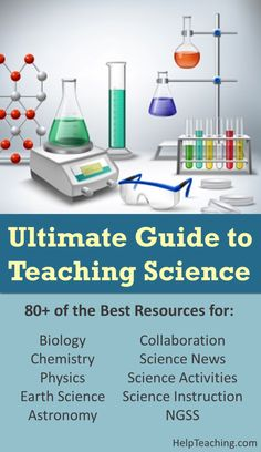 The Ultimate Guide to Teaching Science - Looking for new science teaching ideas? We've rounded up 80 of the best websites for teaching science including: Biology Chemistry Physics Earth Science Astronomy Science Activities & more! 8th Grade Science, Science Curriculum, Science Resources, Middle School Science, Elementary Science, Science Classroom, Science Lessons, Science Education, Science Experiments