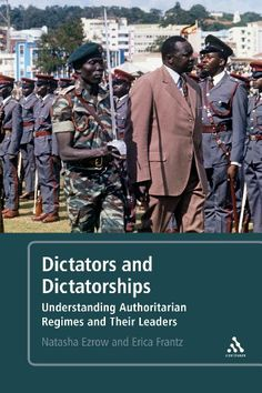 Dictators and Dictatorships: Understanding Authoritarian Regimes and Their Leaders by Natasha M. Ezrow http://www.amazon.com/dp/144117396X/ref=cm_sw_r_pi_dp_IPPGvb086HF6S