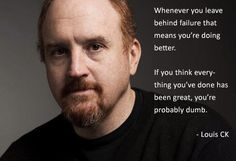 """louie ck quotes 