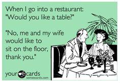 Because I like sitting on floors at restaurants.
