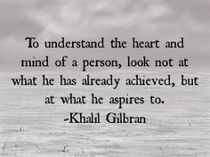 What one aspires is the main message written on their #heart. #Quote #Gibran