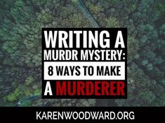 Writing a Murder Mystery: 8 Ways to Make a Murderer
