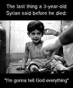 And he's right God is going to be super ticked about the treatment of his precious children. Poor Children, Precious Children, Reality Quotes, Life Quotes, Pray For Humanity, Arabic Jokes, Tell The Truth, Oppression, Life Lessons