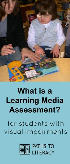 Overview of Learning Media Assessment (LMA) for students with visual impairments