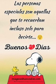 Inspirational Good Morning Messages, Good Morning Beautiful Quotes, Spanish Inspirational Quotes, Good Morning Prayer, Morning Love Quotes, Good Day Quotes, Love Quotes For Him, Mom Quotes, Good Morning Snoopy