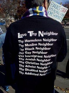 "The Word say simply, ""Love Thy Neighbor as Thyself"""