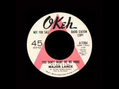 Major Lance - You Don't Want Me No More
