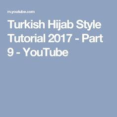 Turkish Hijab Style Tutorial 2017 - Part 9 - YouTube