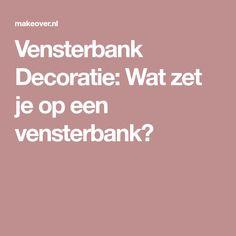 Vensterbank Decoratie: Wat zet je op een vensterbank?