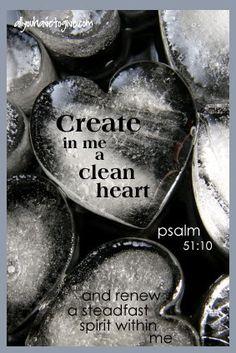 ~Psalm 51:10