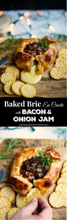 Baked Brie En Croute with Crispy Bacon and Wozz! Caramelized Onion Jam.  YUM!!
