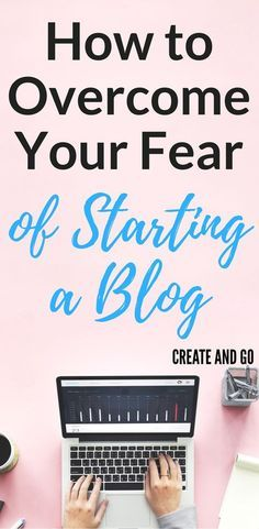 How to overcome your fears and start your first blog in under an hour TODAY! Start making money online at http://createandgo.co/overcome-fear-starting-blog/