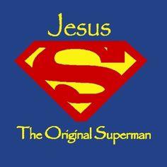 Jesus, the Original Superman Christian T-shirt