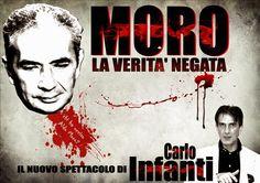Riflettori su...di Silvia Arosio: Moro, La Verità Negata: un progetto di Carlo Infan...